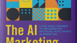 The AI Marketing Canvas: A five stage roadmap to implementing artificial intelligence in Marketing by Raj Venkatesan and Jim Lecinski